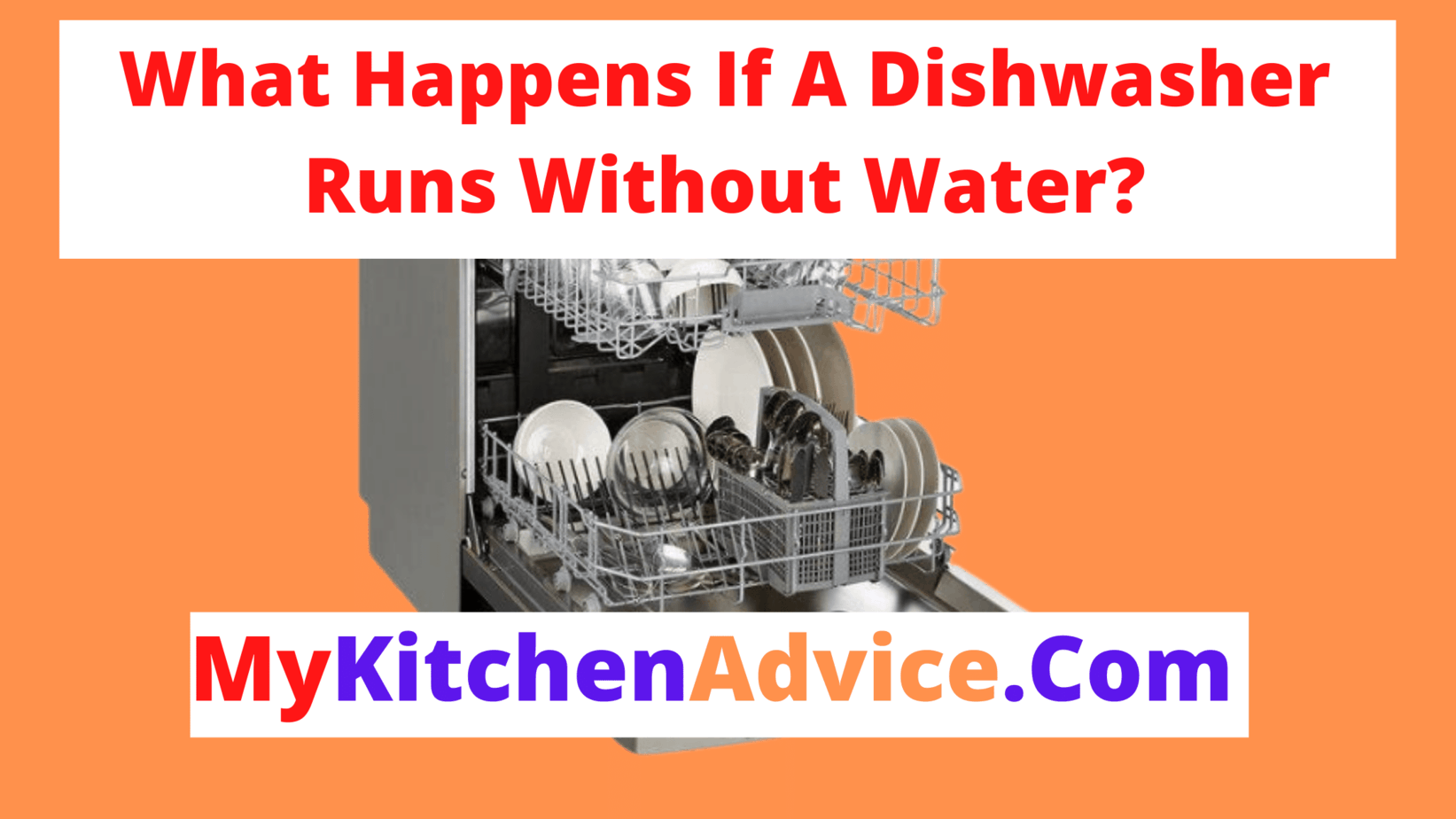 What Will Happen If A Dishwasher Runs Without Water