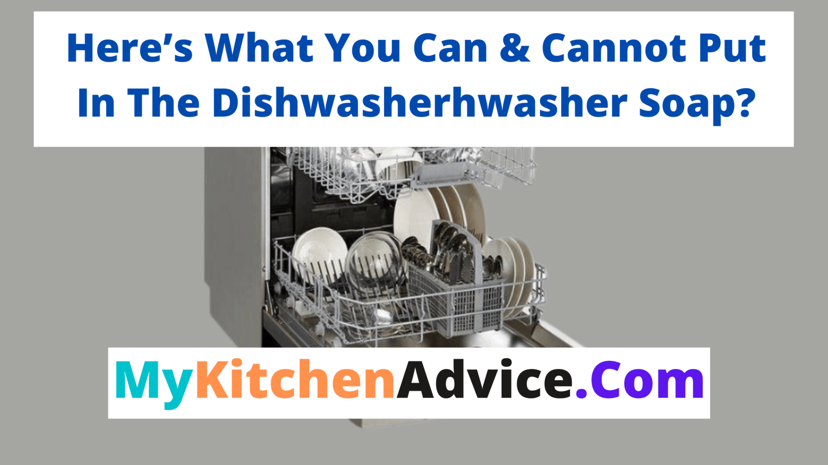 What You Can & Cannot Put In The Dishwasher