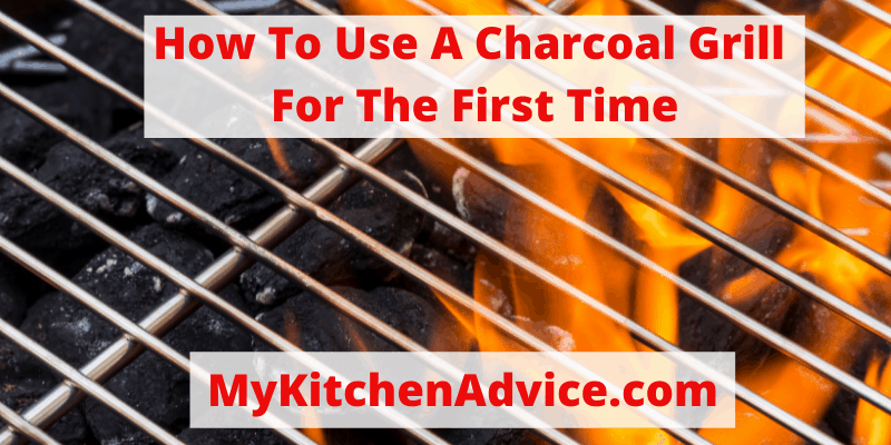 how to usa a charcoal grill for the first time