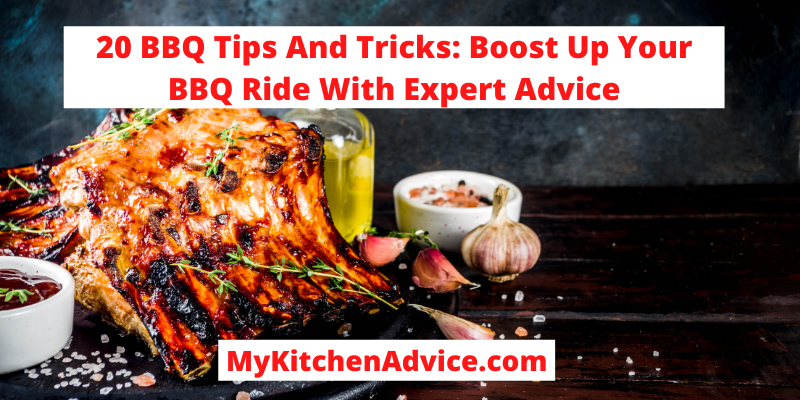 20 BBQ Tips And Tricks: Boost Up Your BBQ Ride With Expert Advice