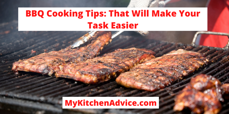 BBQ Cooking Tips: That Will Make Your Task Easier